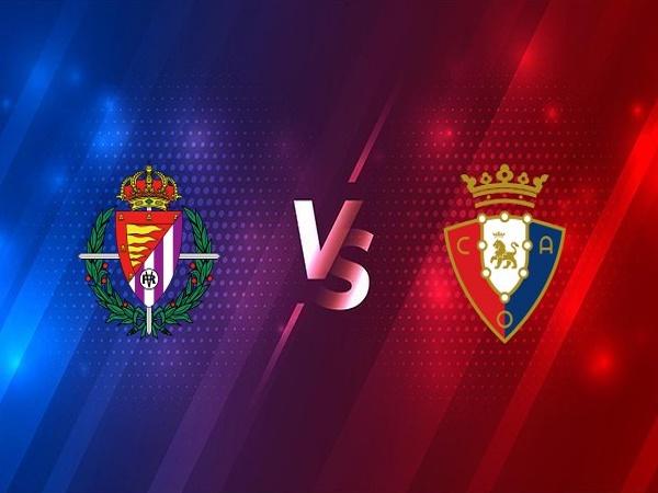 Dự đoán soi kèo Real Valladolid vs Osasuna, 03h00 ngày 12/12