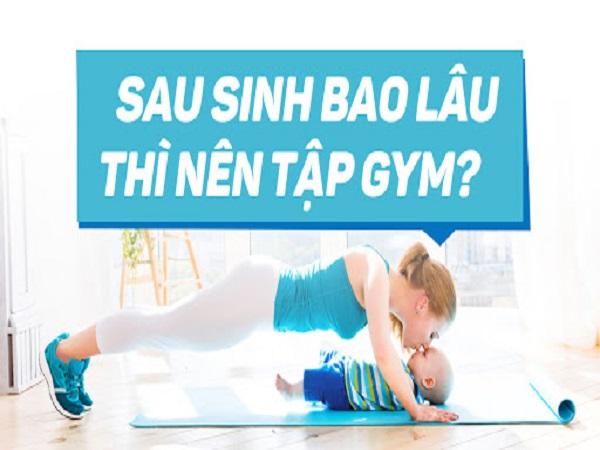 Chị em sau sinh bao lâu thì tập gym và những lưu ý?